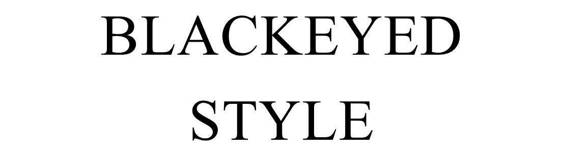 ∆ Blackeyed Style - fashion, beauty, lifestyle