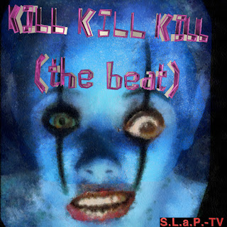 "S.L.a.P.-TV Releases New Video For New Single ""Kill Kill Kill"""