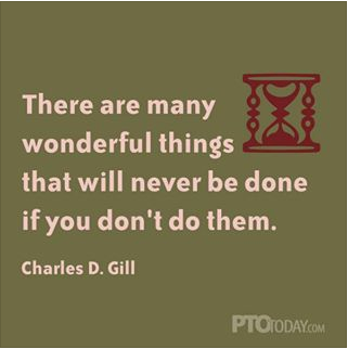 There are many wonderful things that will never be done if you don't do them.