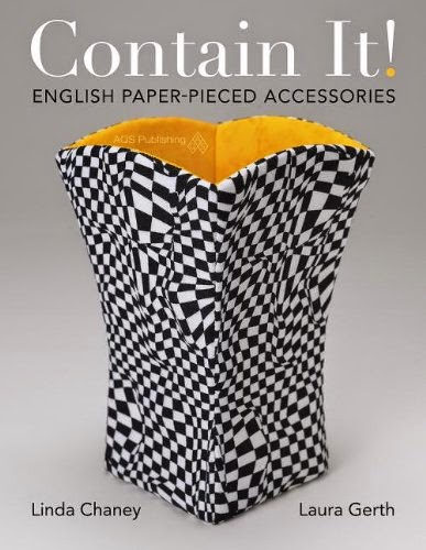 "Giveaway: ""Contain It! English Paper-Pieced Accesories"" by Linda Chaney & Laura Gerth -- Enter to win a signed copy at The Inspired Wren"