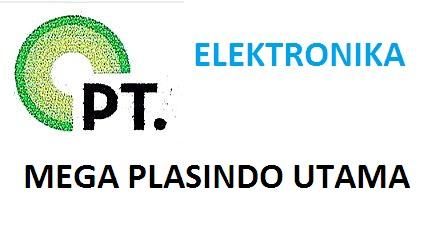 Info Lowongan Kerja PT Mega Plasindo Utama (elektronika)