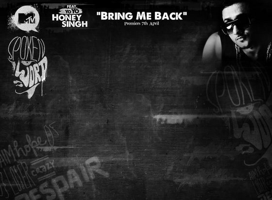 Honey Singh - Bring Me Back out on 7th April