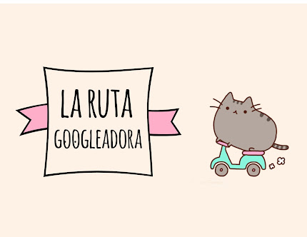 "Sigue  "" La Ruta Googleadora """
