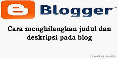 cara menghilangkan judul dan deskripsi blog pada blogger