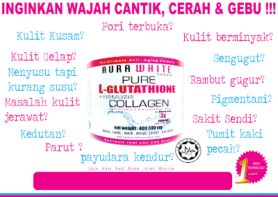 Aura White Gluta Collagen ~ Nur Haniz Beauty Shop