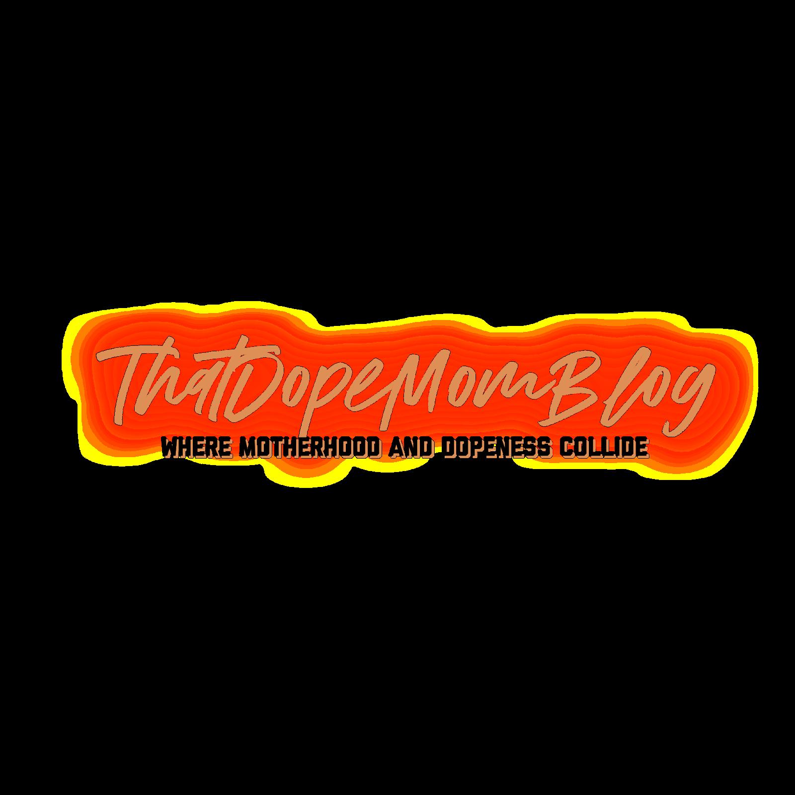ThatDopeMomBlog