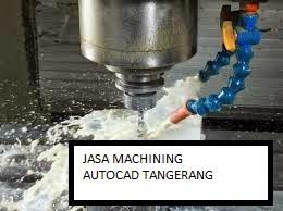 Jasa Machining Daerah Tangerang.