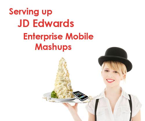 JDE JD Edwards Integration Enterprise Mobile Mashup Mobility