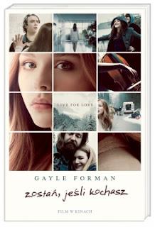 """""""Zostań, jeśli kochasz."""" Gayle Forman"""