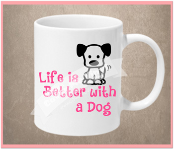 Life Is Better Dog Mug