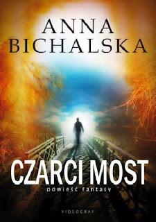 Czarci Most - Anna Bichalska