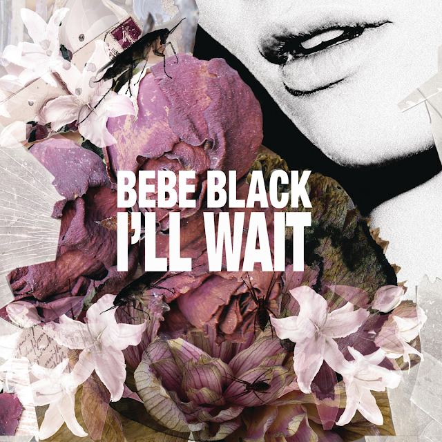 Bebe Black Ill Wait Single Artwork | Music Is My King Size Bed