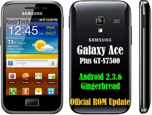 Update Galaxy Ace Plus GT-S7500 To DXMH1 2.3.6 Gingerbread Stock ...