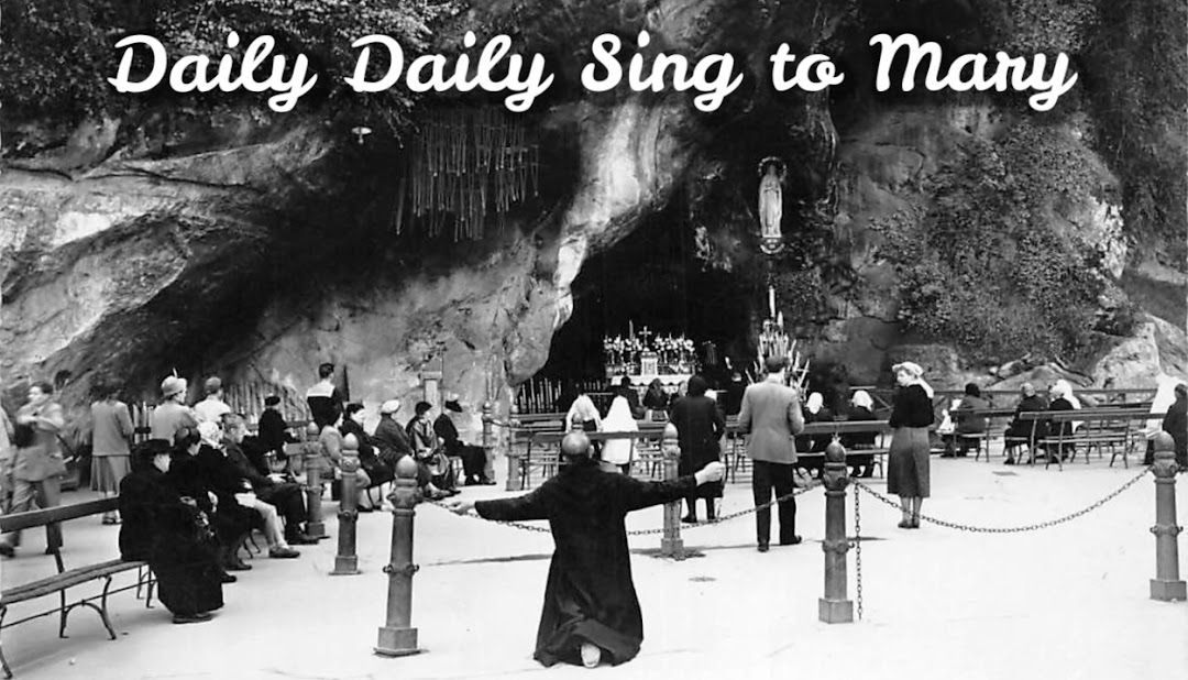 Daily Daily Sing to Mary