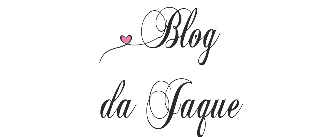 BLOG DA JAQUE