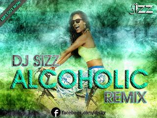 ALCOHOLIC - DJ SIZZ REMIX UNTAG