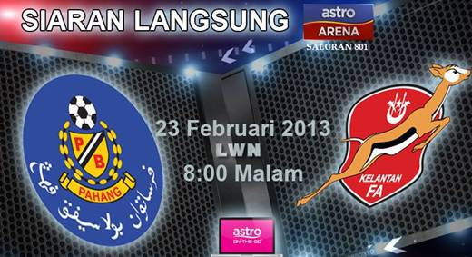 Live Streaming Kelantan vs Pahang 23 Februari 2013 - Liga Super 2013