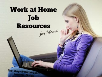 Resources for moms searching for work at home job opportunities compiled by The Stay-at-Home-Mom Survival Guide.