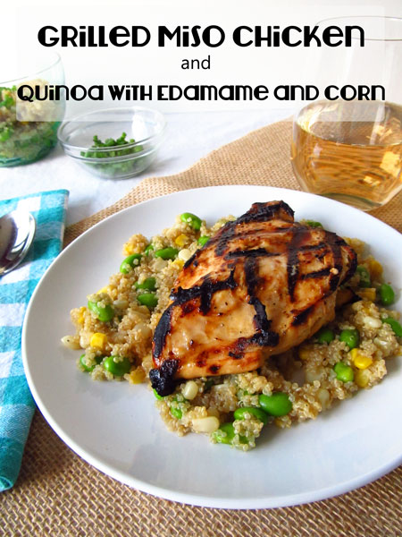 Grilled Miso Chicken and Quinoa with Edamame and Corn