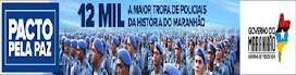 PACTO PELA PAZ 12 MIL A MAIOR TROPA DE POLICIAIS DA HISTÓRIA DO MARANHÃO