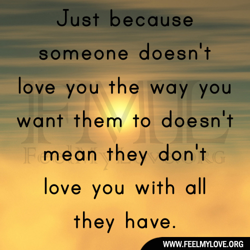Love Quotes Just Because Just Because Someone Doesn't