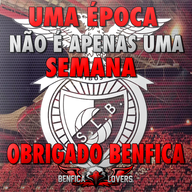 vamos  luta Benfica...