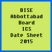 Abbottabad Board ICS Date Sheet 2016, Part 1 and Part 2