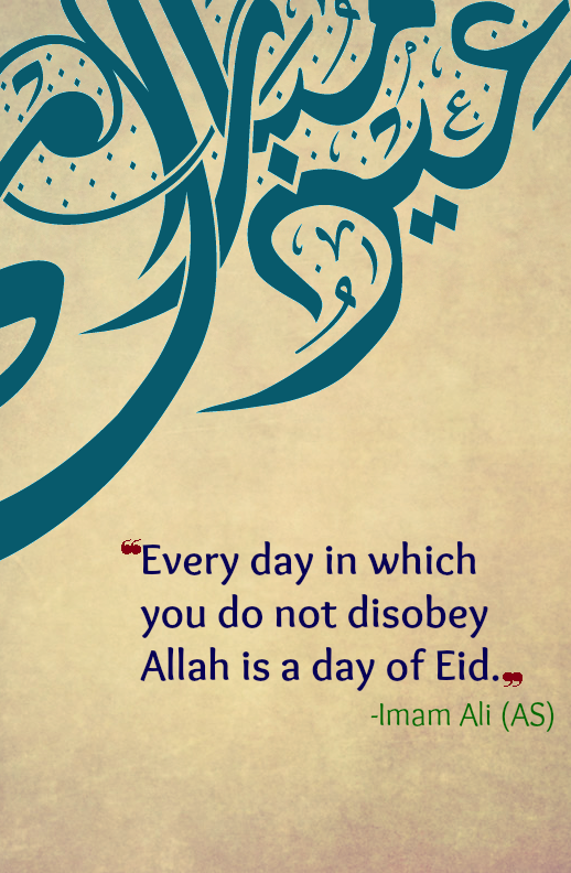 Every day in which you do not disobey Allah is a day of Eid.