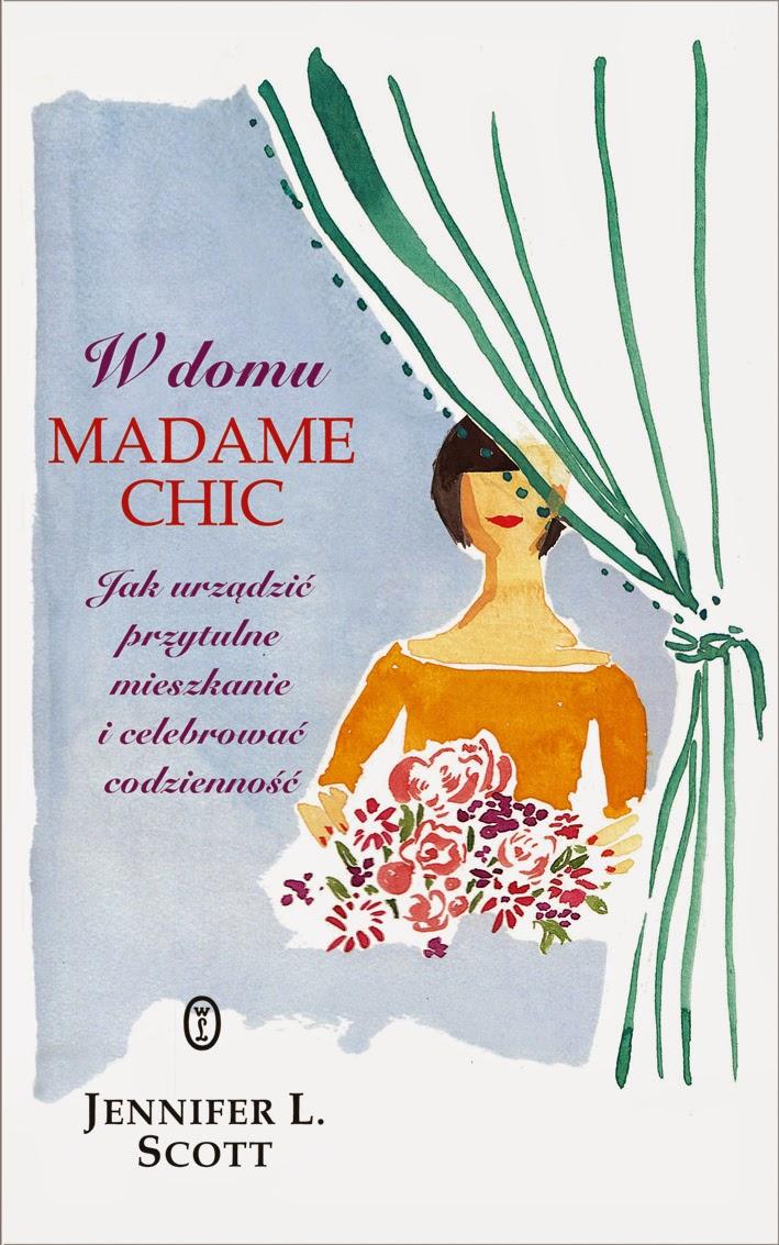 http://www.wydawnictwoliterackie.pl/ksiazka/3316/W-domu-Madame-Chic---Jennifer-L-Scott