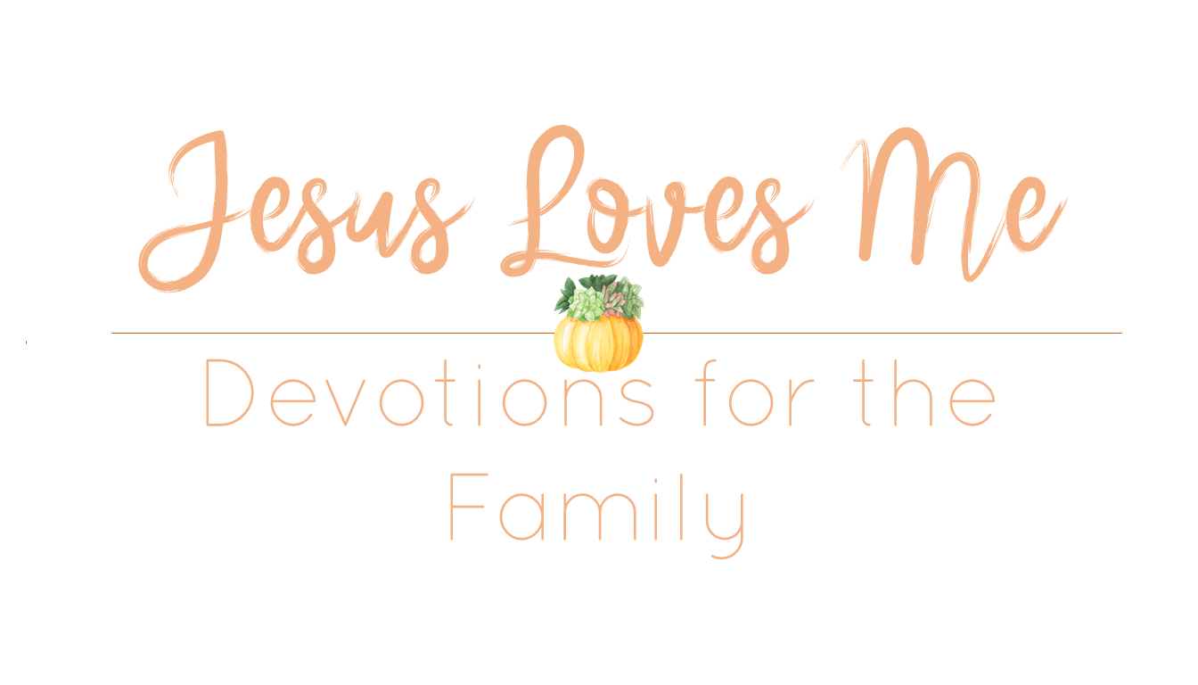 Jesus Loves Me | Devotions for the Family