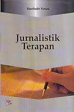 toko buku rahma: buku JURNALISTIK TERAPAN, pengarang syarifudin yunus, penerbit ghalia indonesia