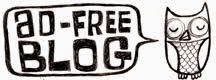 THIS IS AN AD-FREE BLOG!