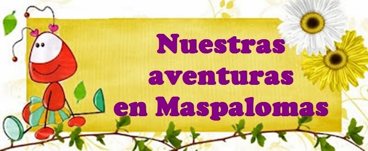 Nuestras aventuras en Maspalomas