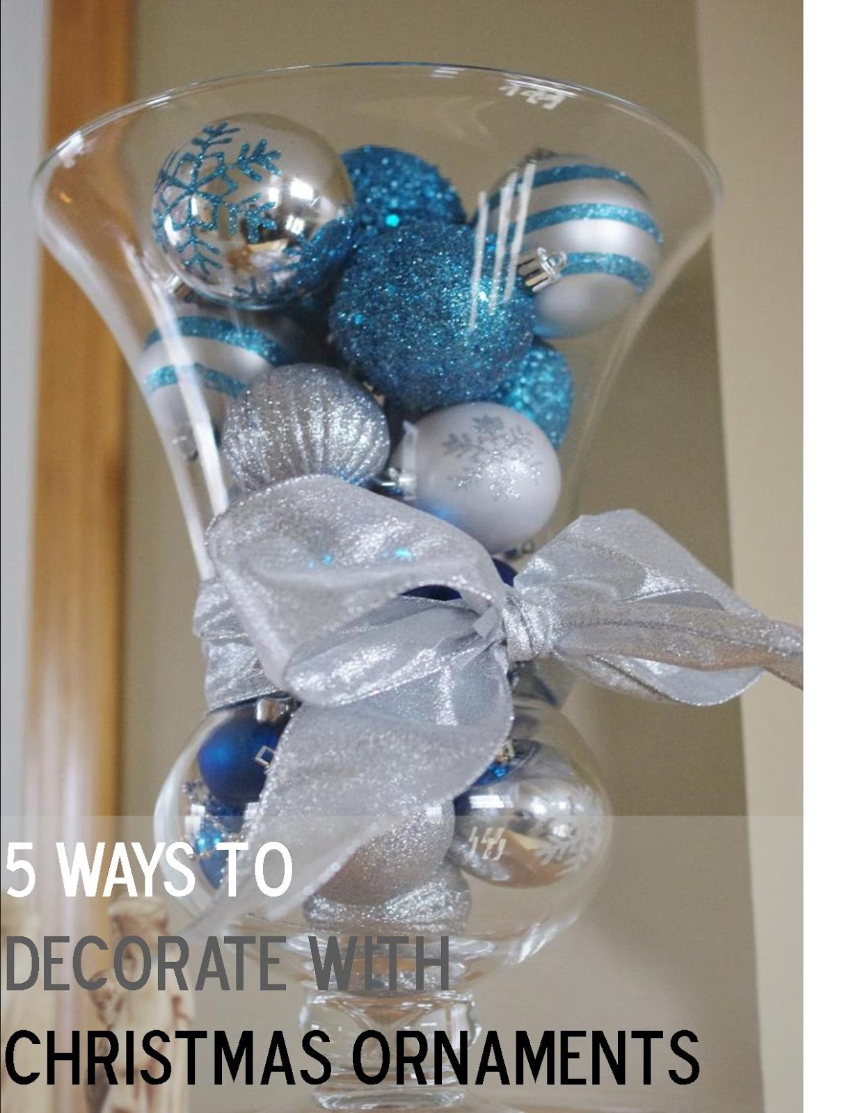 A Little Knick Knack: 5 Ways to Decorate with Christmas Ornaments