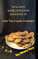 William Worthington Watkins III And The Cookie Snitchers, by Mary Vee