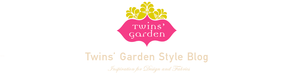 Twins Garden Style Blog - Inspiration for Design and Fabrics