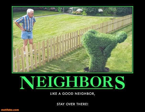 Funny Memes For Neighbors : Bad neighbor memes
