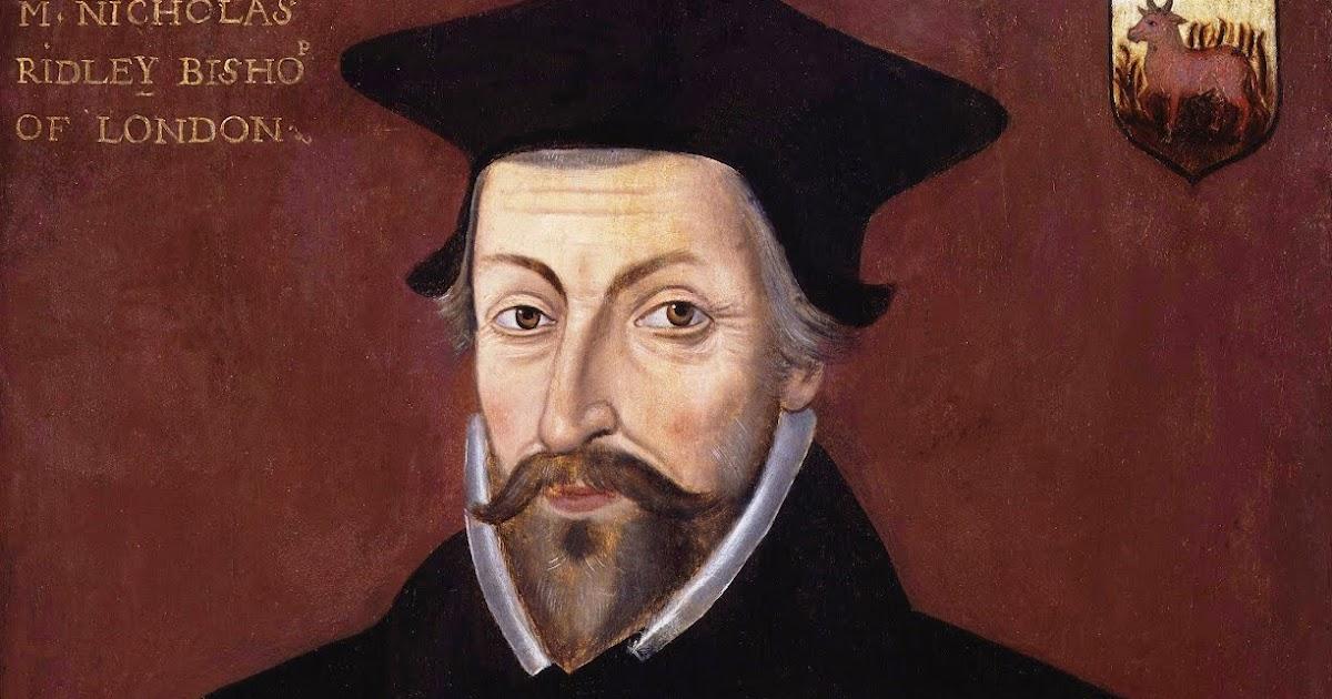 Dead Anglican Theologians Society: 3: Nicholas Ridley (ca ...
