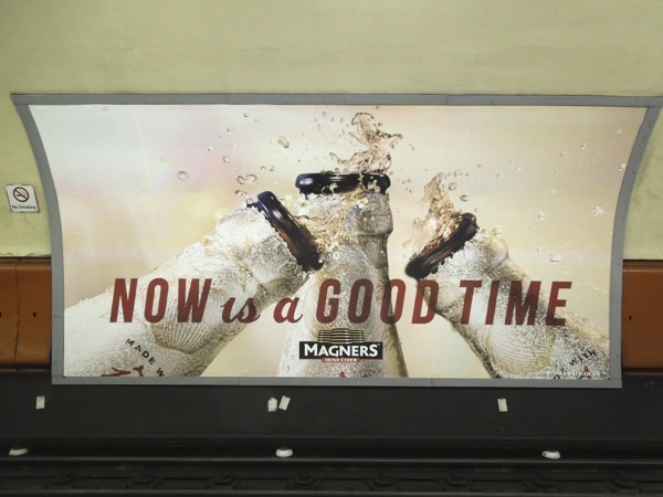 Now is a good time Magners cider London tube poster