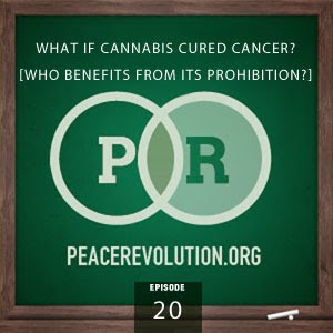 peace revolution: episode020 - an illegal cure for cancer?