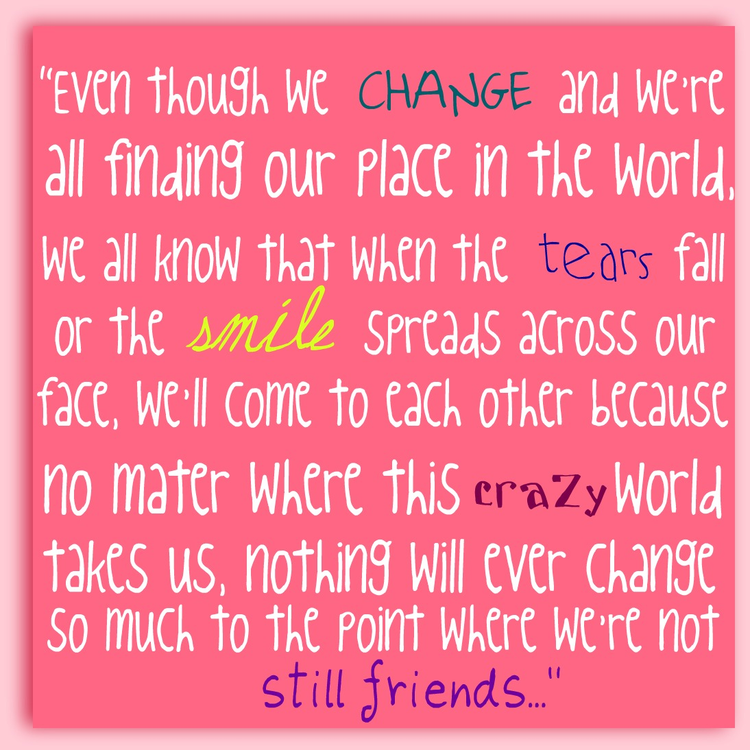 All About Friendship Quotes Even Though We Change  More Than Sayings