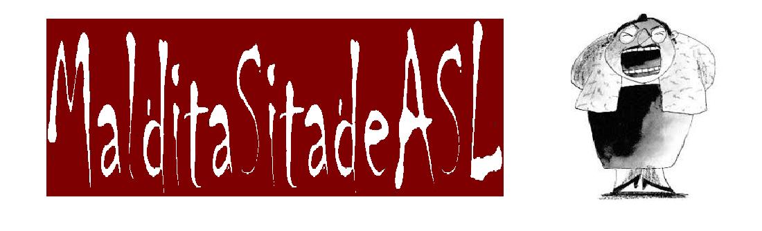 MalditaSitadeASL