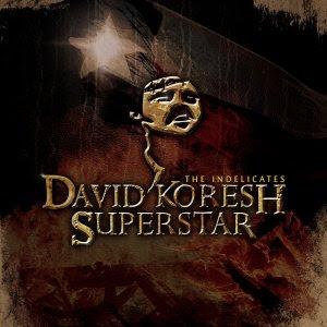 The Indelicates - David Koresh Superstar