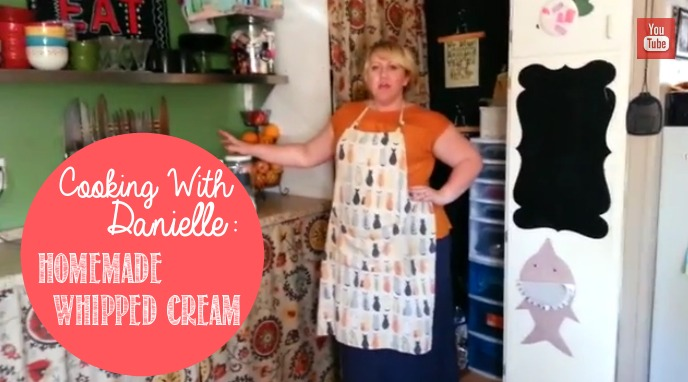 Cooking With Danielle VIDEO- Homemade Whipped Cream