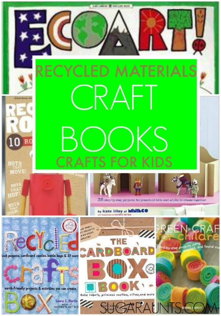 kids crafts using recycled materials.  Books about crafting with recycled materials.