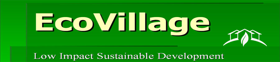 EcoVillage-Low Impact Sustainable Development