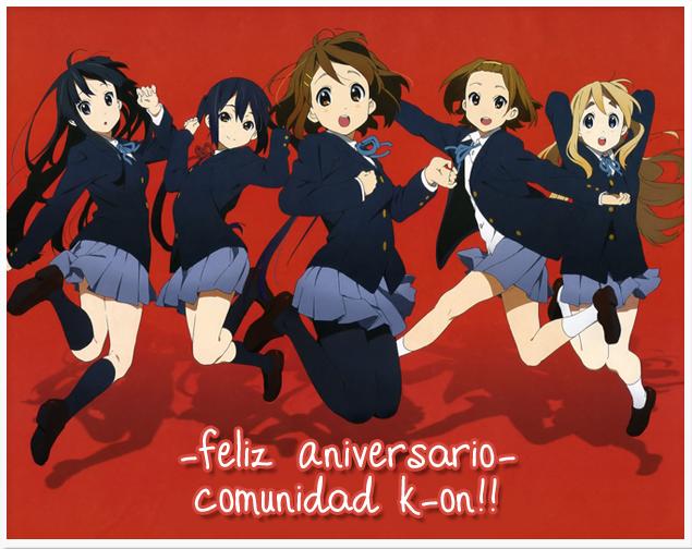 | K | ◄Aniversario de la Comunidad K-ON!! ♥ ¡Un Añito!