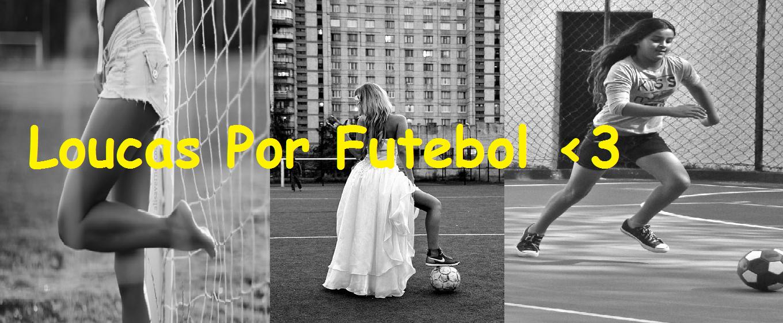 Loucas Por Futebol