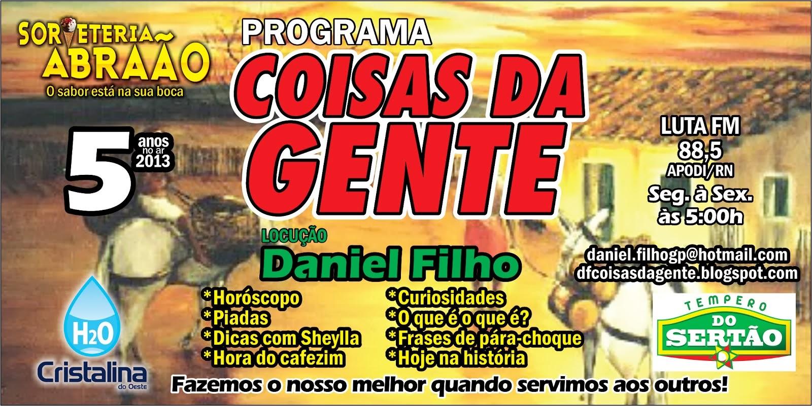 6 ANOS DO PROGRAMA COISAS DA GENTE NA LUTA FM DE APODI/RN AS 05:00 HORAS