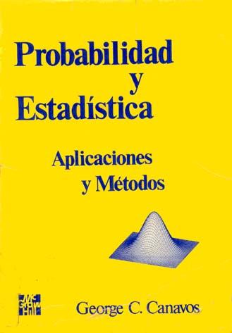 Probabilidad y Estadistica Aplicaciones y Métodos   George Canavos